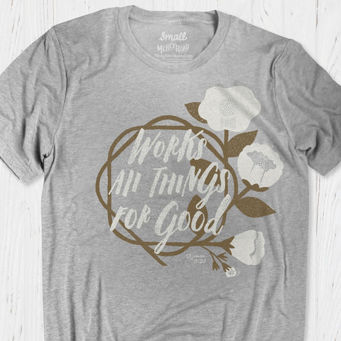 God Works All for Good Tee | Romans 8:28 Christian T-shirt