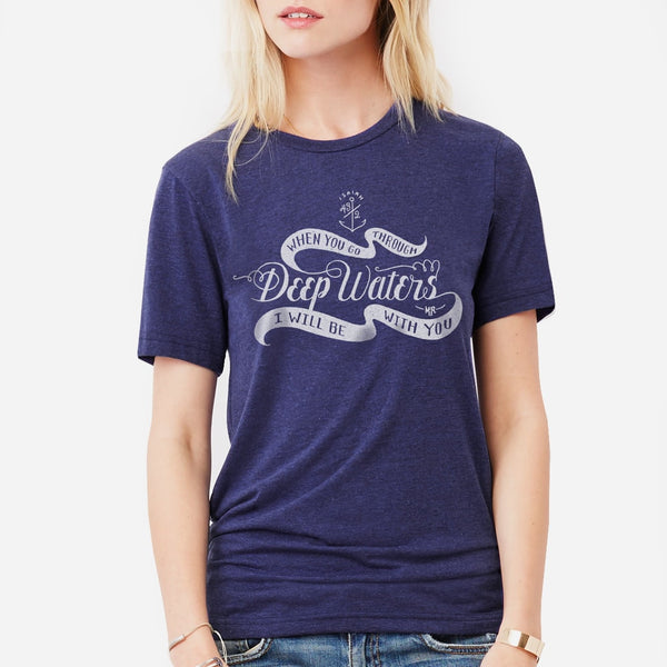 When You Go Through Deep Waters Christian T-Shirt for Women | Nautical Navy Triblend Tee