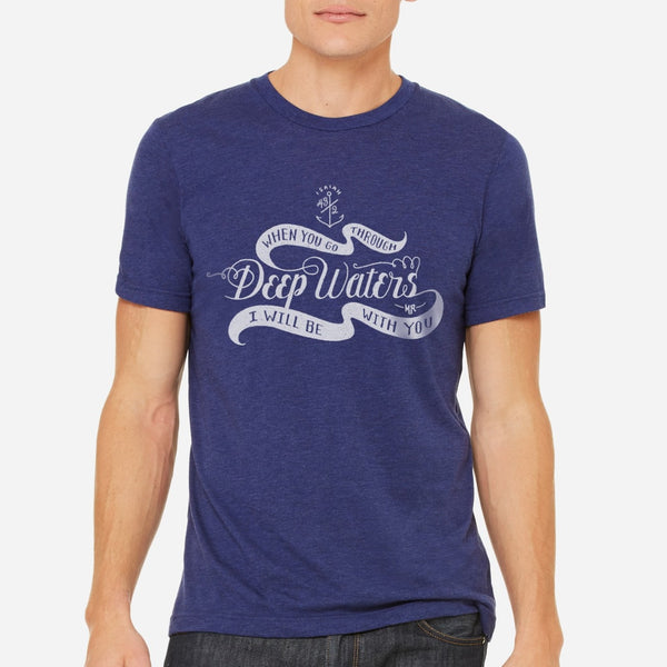 When You Go Through Deep Waters Christian T-shirt for Men | Nautical Navy Triblend Tee