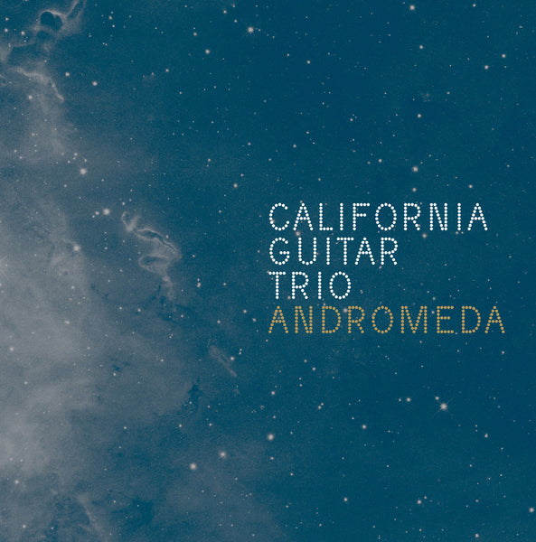 "California Guitar Trio, ""Andromeda"""