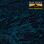Old Baby Love Hangover LP