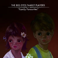 "The Big Eyes Family Players, ""Family Favourites"""