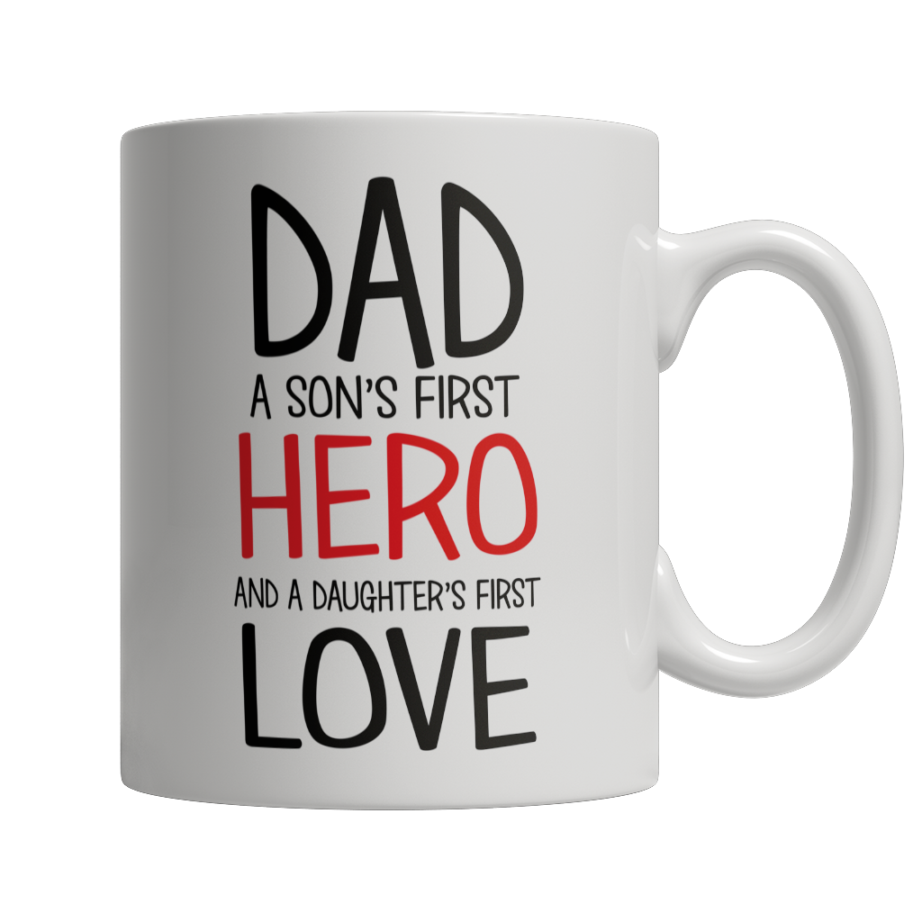 Dad A Son's first hero A Daughters first Love