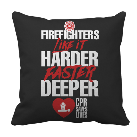 Limited Edition - FIREFIGHTERS Like It Harder Faster Deeper CPR Saves Lives