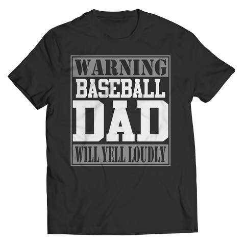 Limited Edition - Warning Baseball Dad will Yell Loudly