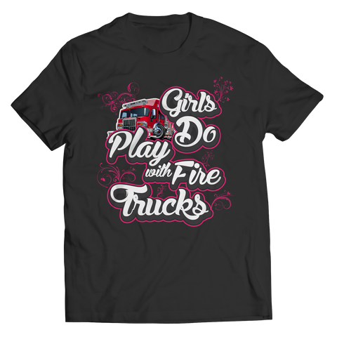 Limited Edition - Girls Play With Fire Trucks