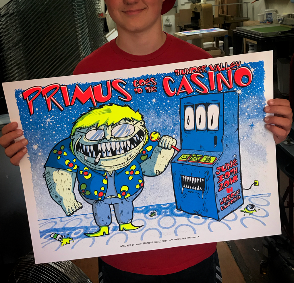 Primus goes to the Thunder Valley Casino - Wiley's first Screen Print