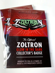 Zoltron (Glow in the Dark) Collector's Badge