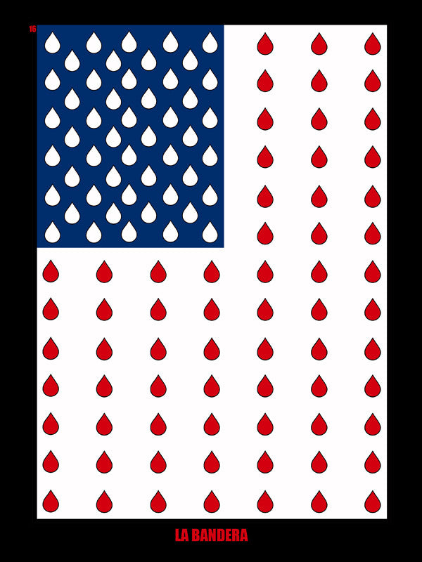 "#16 LA BANDERA / ""Blood, Sweat and Tears"" (The Flag) by artist Snow Mack"