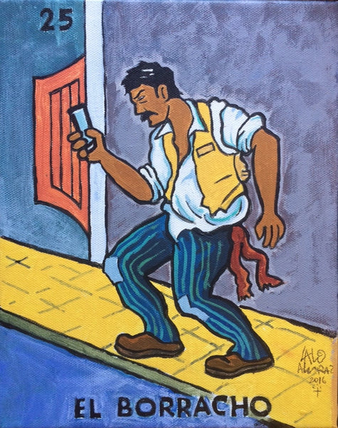 El borracho #25 (The Drunk) by artist Lalo Alcaraz