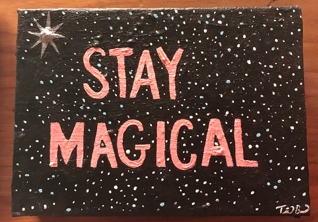 STAY MAGICAL by artist Terri Berman