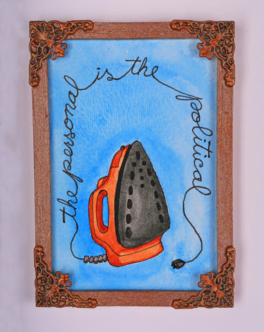 #87 LA PLANCHA / The Personal is the Political (The Iron) by artist Jen Raven