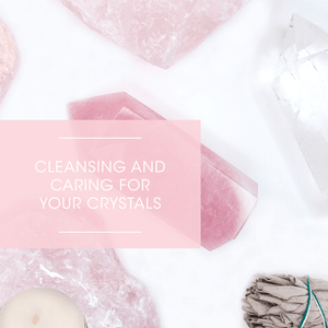 Cleansing and Caring For Your Crystals
