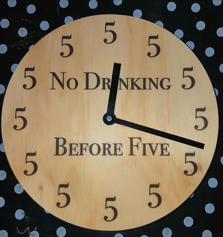 Wooden Clock - No Drinking before 5 - gonepottynz