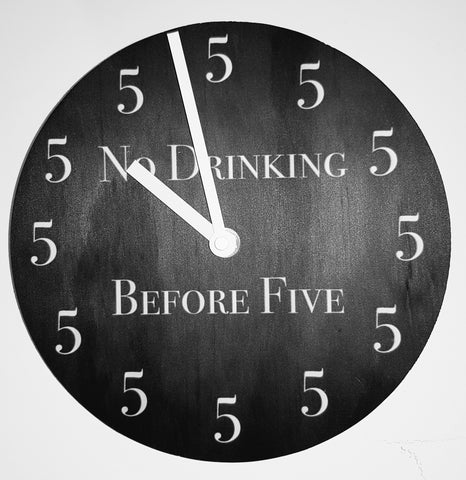 Clock | No drinking before 5 - gonepottynz