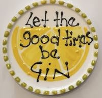 Hand Painted Plate - Let the good times be Gin-gone potty