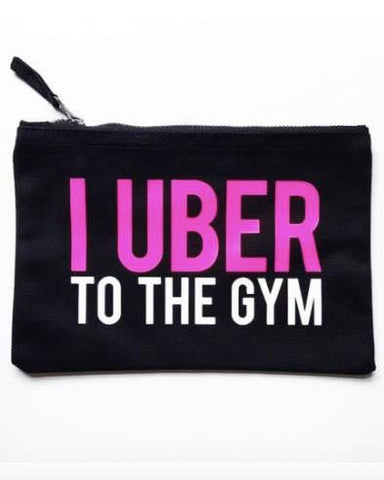 I Uber To The Gym Makeup Pouch