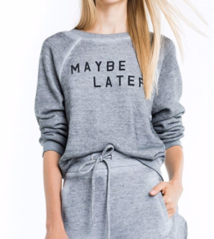 "WILDFOX COUTURE ""Maybe Later, Maybe Never"" Sweatshirt"
