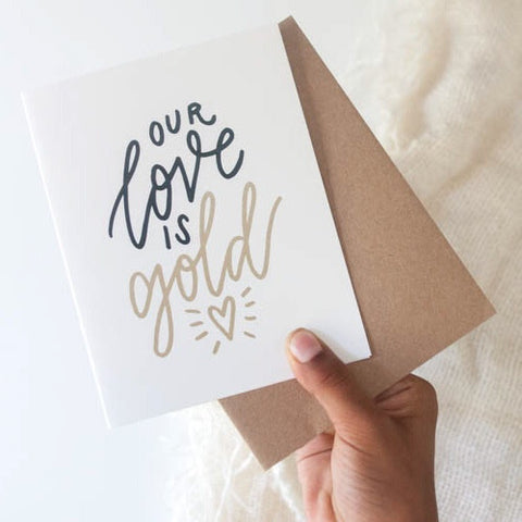 Our Love Is Gold Card - Gather Goods Co - Raleigh, NC