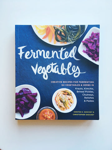 Fermented Vegetables: Creative Recipes for Fermenting 64 Vegetables & Herbs in Krauts, Kimchis, Brined Pickles, Chutneys, Relishes & Pastes - Gather Goods Co - Raleigh, NC