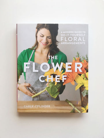 The Flower Chef: A Modern Guide to Do-It-Yourself Floral Arrangements - Gather Goods Co - Raleigh, NC