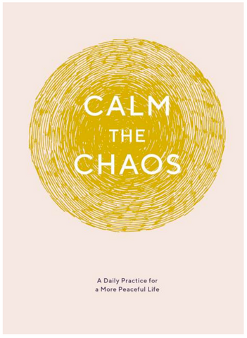 Calm the Chaos Journal: A Daily Practice for a More Peaceful Life - Gather Goods Co - Raleigh, NC