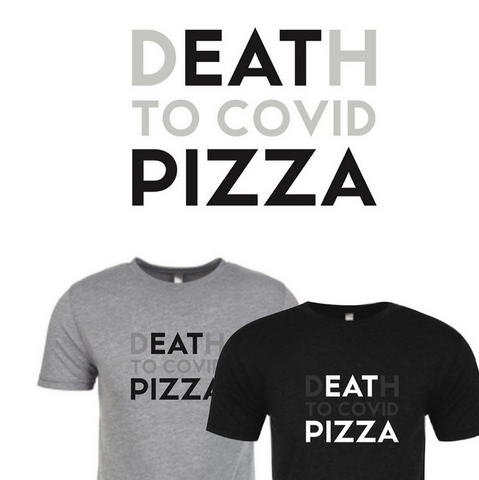 Death to Covid T-Shirt, Food Fund by Big Dom's Bagels & Pizzaria Faulisi - Gather Goods Co - Raleigh, NC