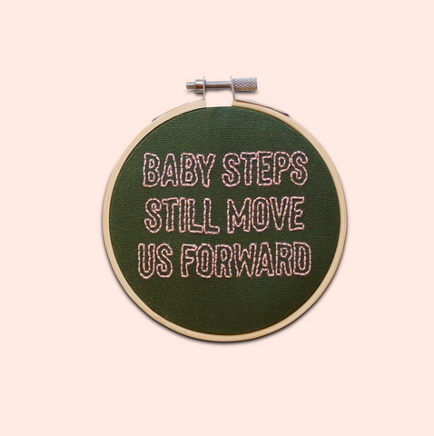 Baby Steps Still Move Us Forward, Embroidery Kit
