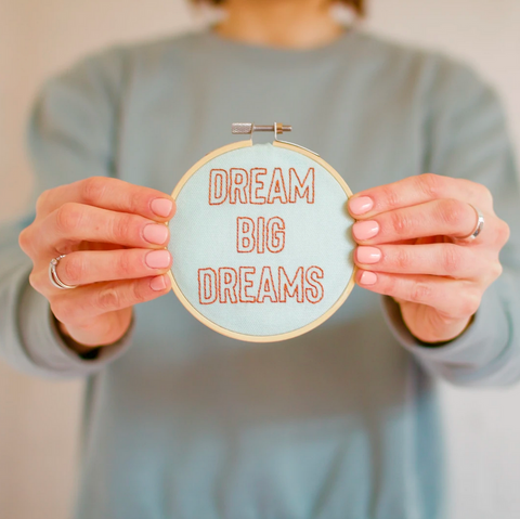 Dream Big Dreams, Embroidery Kit