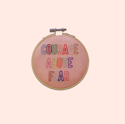 Courage Above Fear, Embroidery Kit