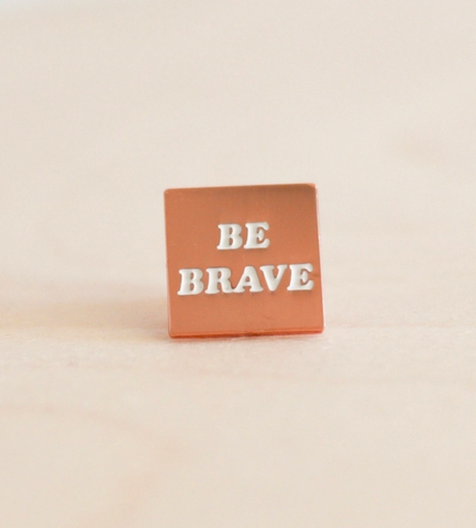 Be Brave Pin