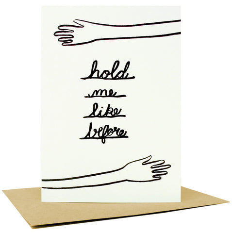 Hold Me Like Before, Greeting Card