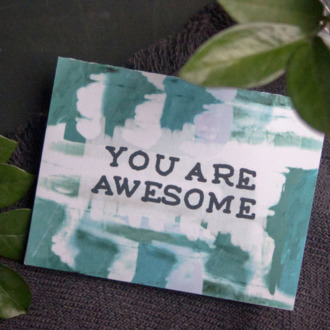You Are Awesome, Greeting Card - Gather Goods Co - Raleigh, NC