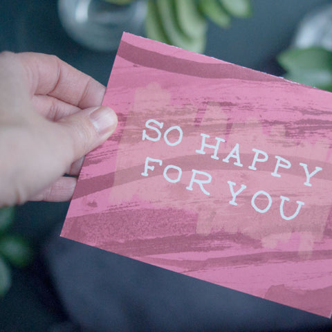Encouragement Card, So Happy For You, Congratulations - Gather Goods Co - Raleigh, NC
