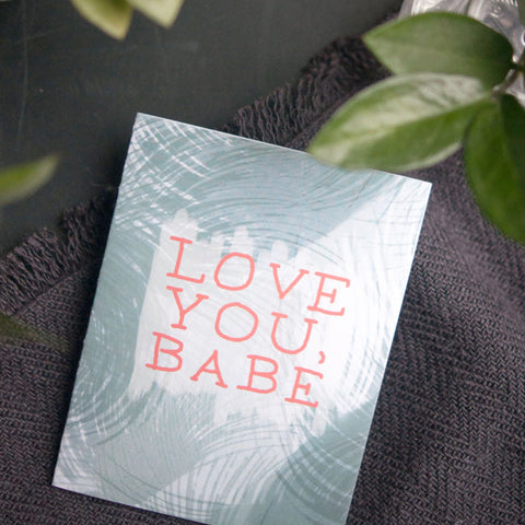 Love You Babe, Greeting Card - Gather Goods Co - Raleigh, NC