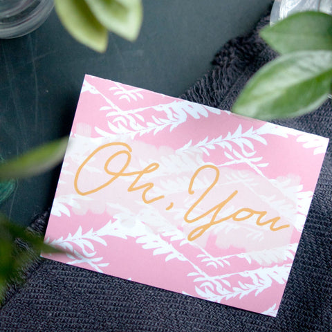 Oh You, Greeting Card - Gather Goods Co - Raleigh, NC