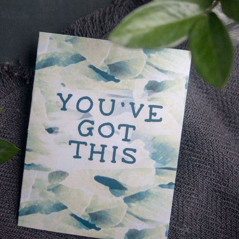 You've Got This, Greeting Card - Gather Goods Co - Raleigh, NC
