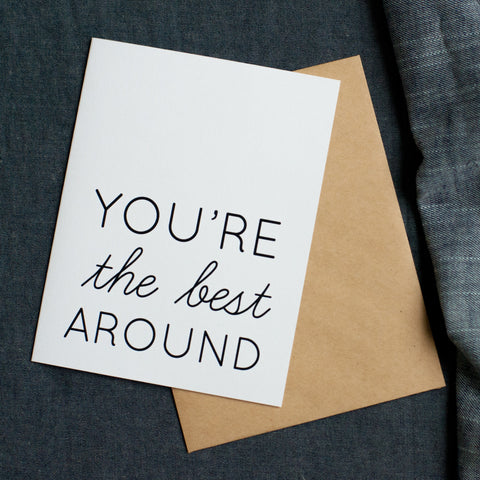 Note Card, You're The Best Around - Gather Goods Co - Raleigh, NC