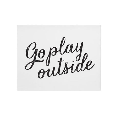 Go Play Outside Print - Gather Goods Co - Raleigh, NC