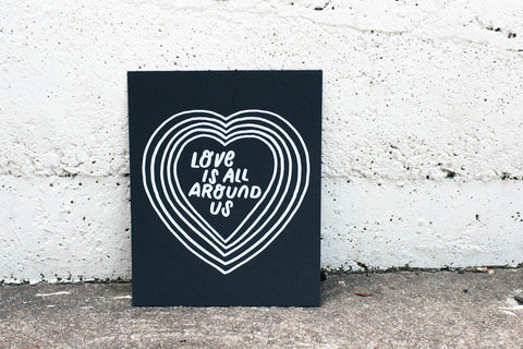 """Love Is All Around Us"" 8x10 Art Print. - Gather Goods Co - Raleigh, NC"