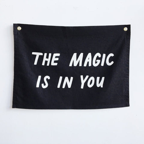 The Magic Is In You Flag, Black - Gather Goods Co - Raleigh, NC