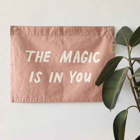 The Magic Is In You Flag, Dusty Pink - Gather Goods Co - Raleigh, NC