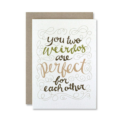 You Two Weirdos Romantic Card - Gather Goods Co - Raleigh, NC