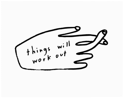 Things Will Work Out, Print - Gather Goods Co - Raleigh, NC
