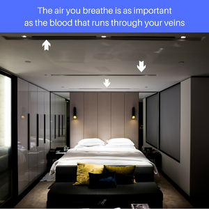 During your 6 to 8 hours of sleep, are you breathing the cleanest air possible?