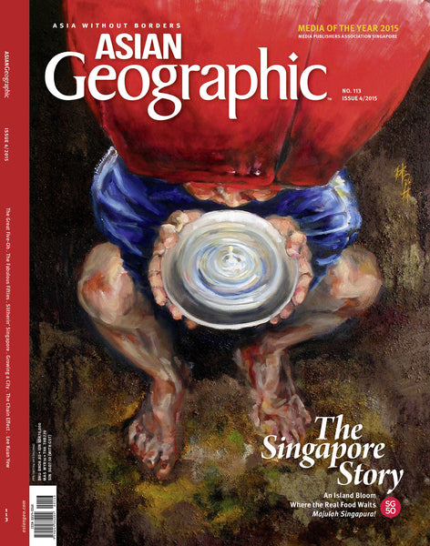 Asian Geographic Issue 04/2015 No. 113