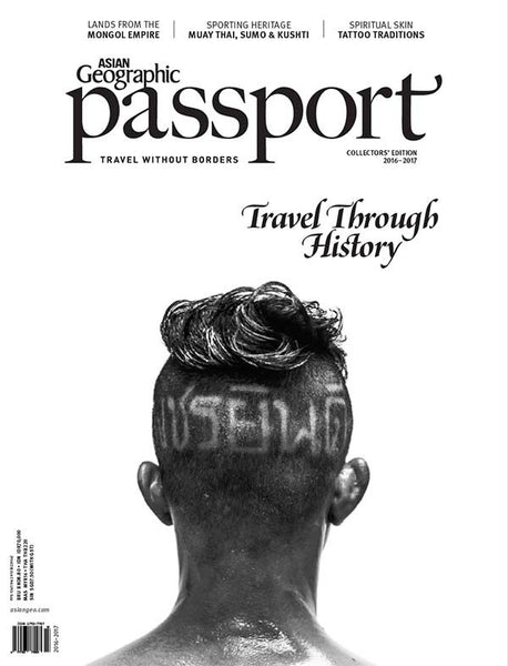 Asian Geographic Passport Special Travel Edition 2016/2017 No. 121
