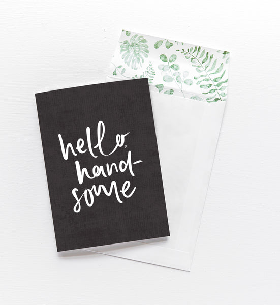 Greeting Card / Hello Handsome