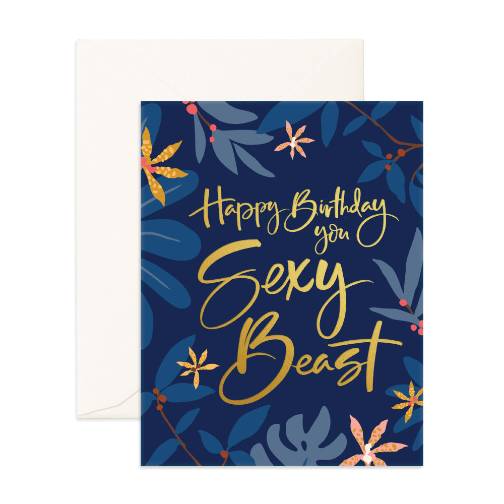 Greeting Card / Happy Birthday you Sexy Beast