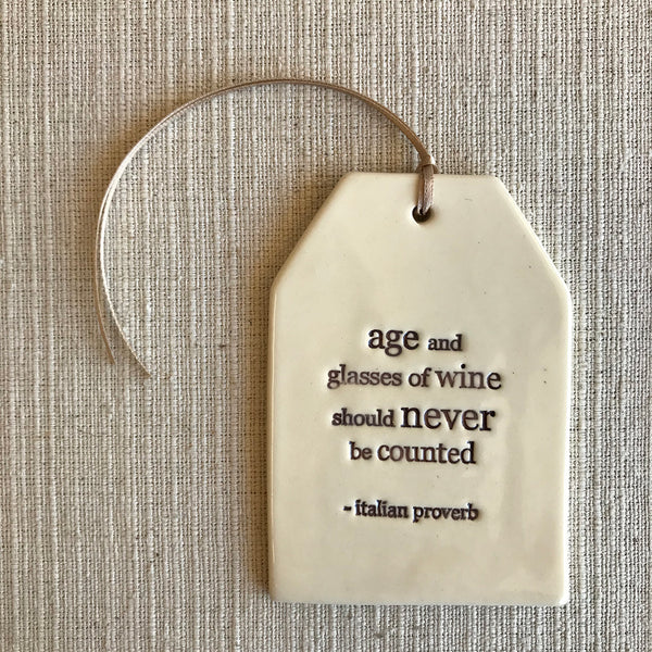 Ceramic Quote Tag / age and glasses of wine...